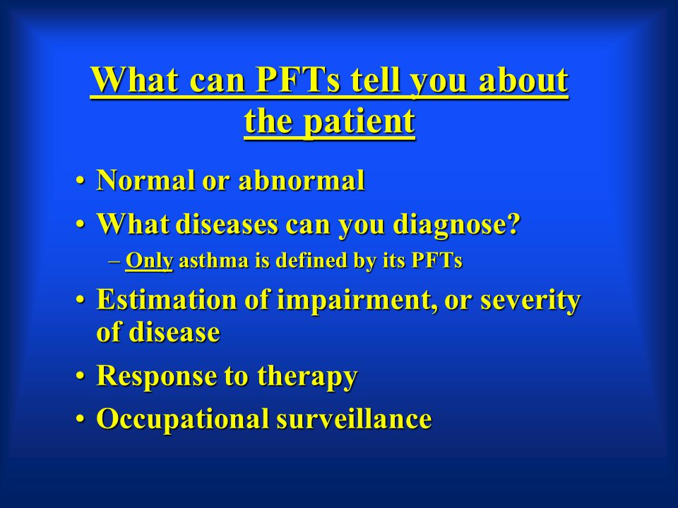 What can PFTs tell you about the patient