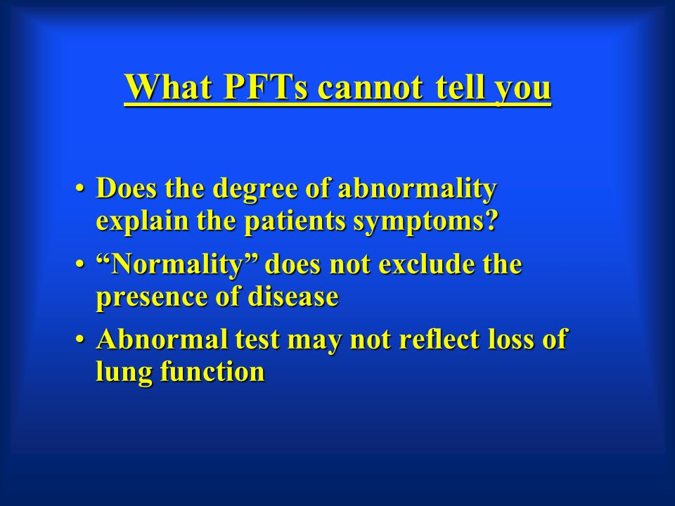 What PFTs cannot tell you