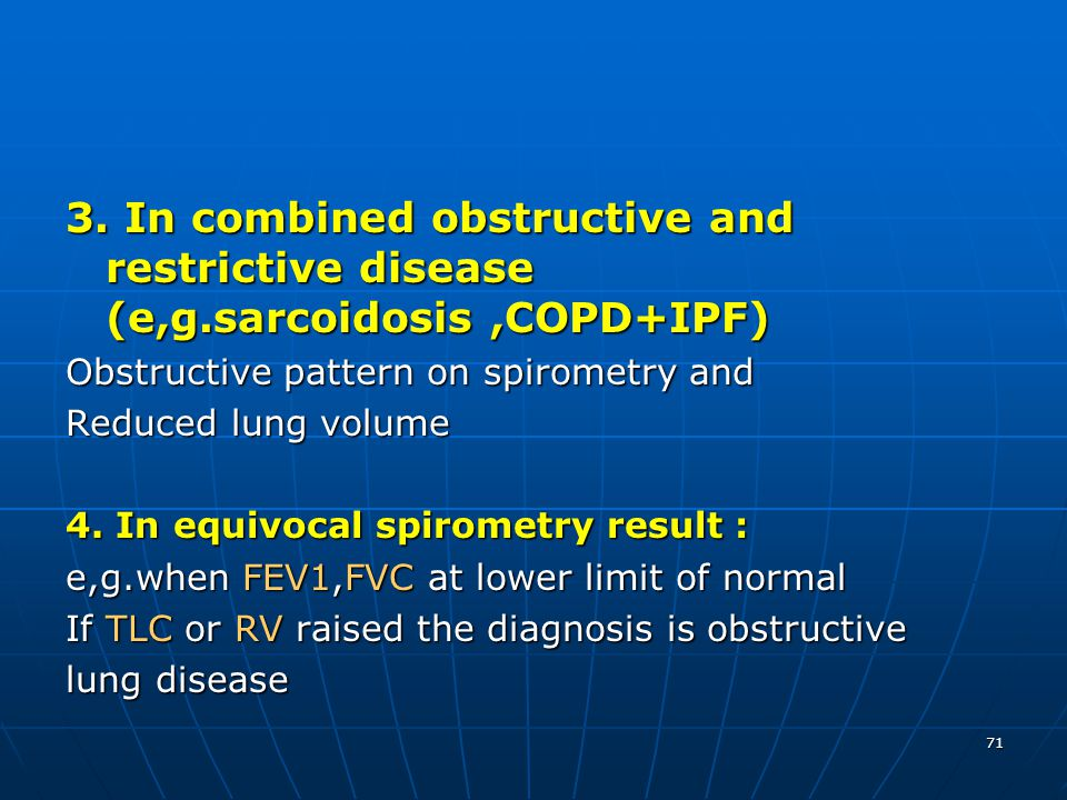 3. In combined obstructive and restrictive disease (e,g
