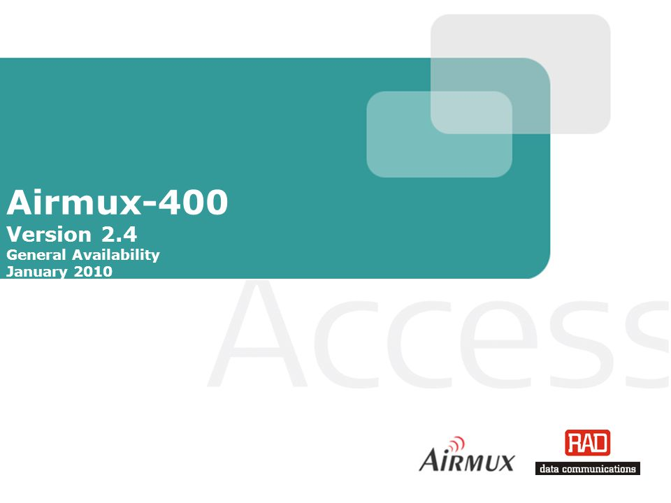 Airmux-400 Version 2.4 General Availability January 2010