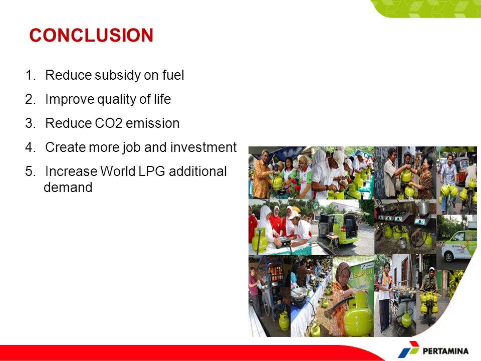 CONCLUSION Reduce subsidy on fuel Improve quality of life