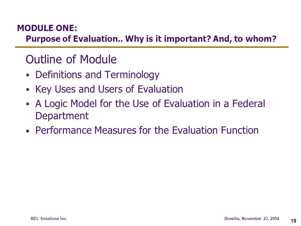 MODULE ONE: Purpose of Evaluation.. Why is it important And, to whom