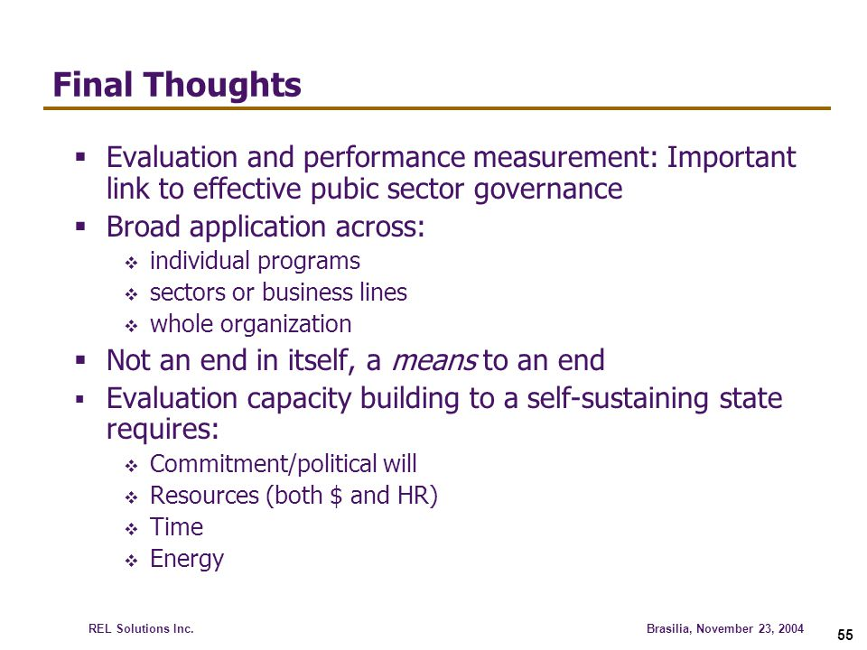 Final Thoughts Evaluation and performance measurement: Important link to effective pubic sector governance.