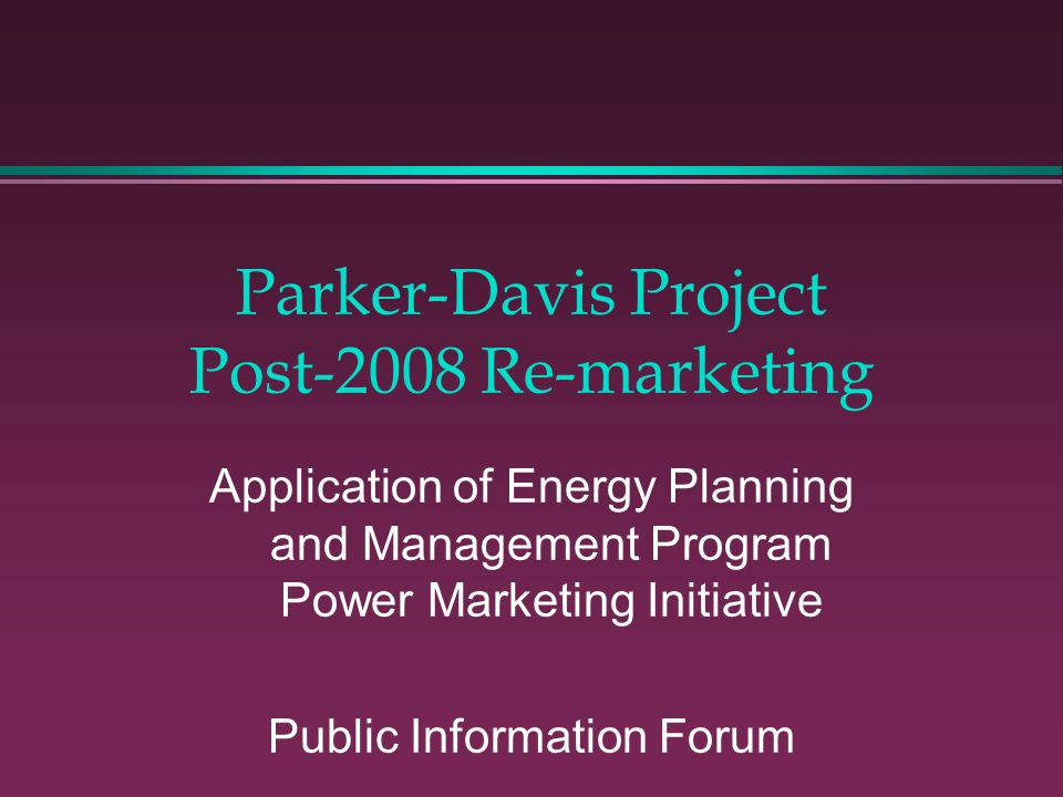 Parker-Davis Project Post-2008 Re-marketing