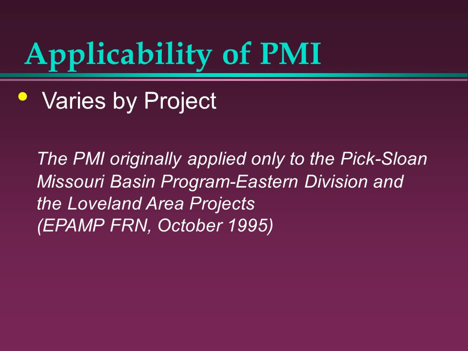 Applicability of PMI Varies by Project