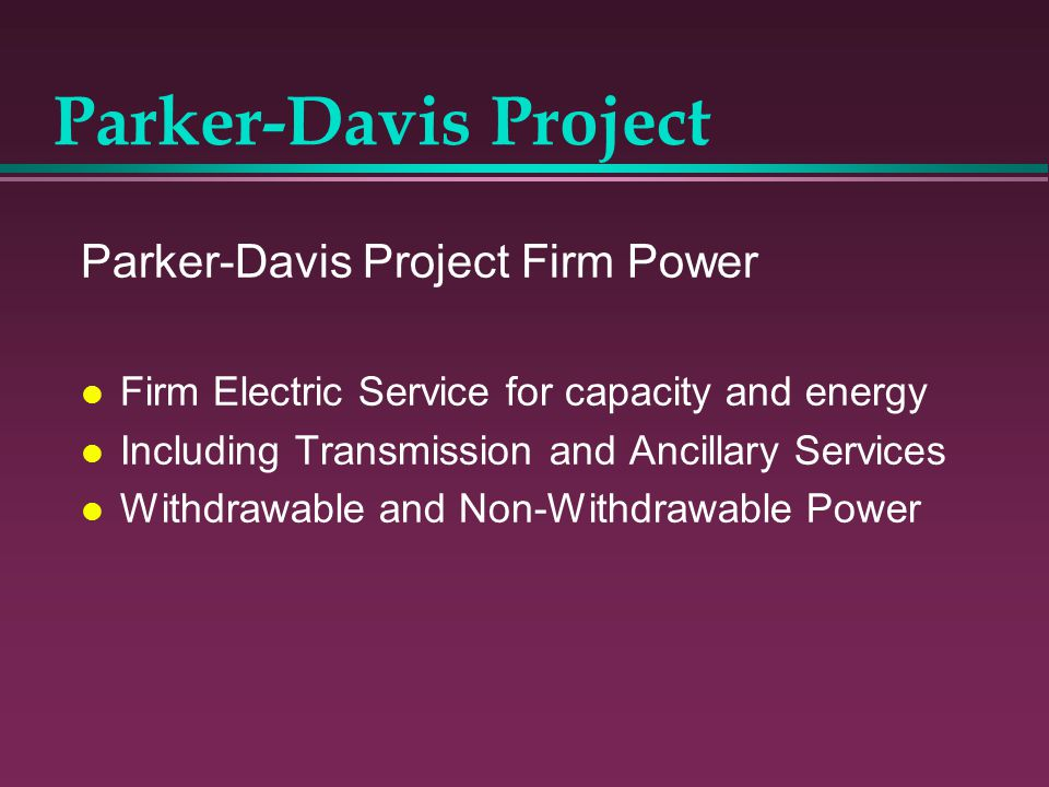Parker-Davis Project Parker-Davis Project Firm Power