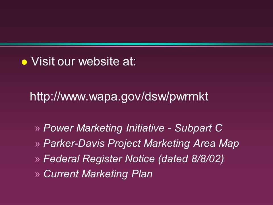 Visit our website at: http://www.wapa.gov/dsw/pwrmkt