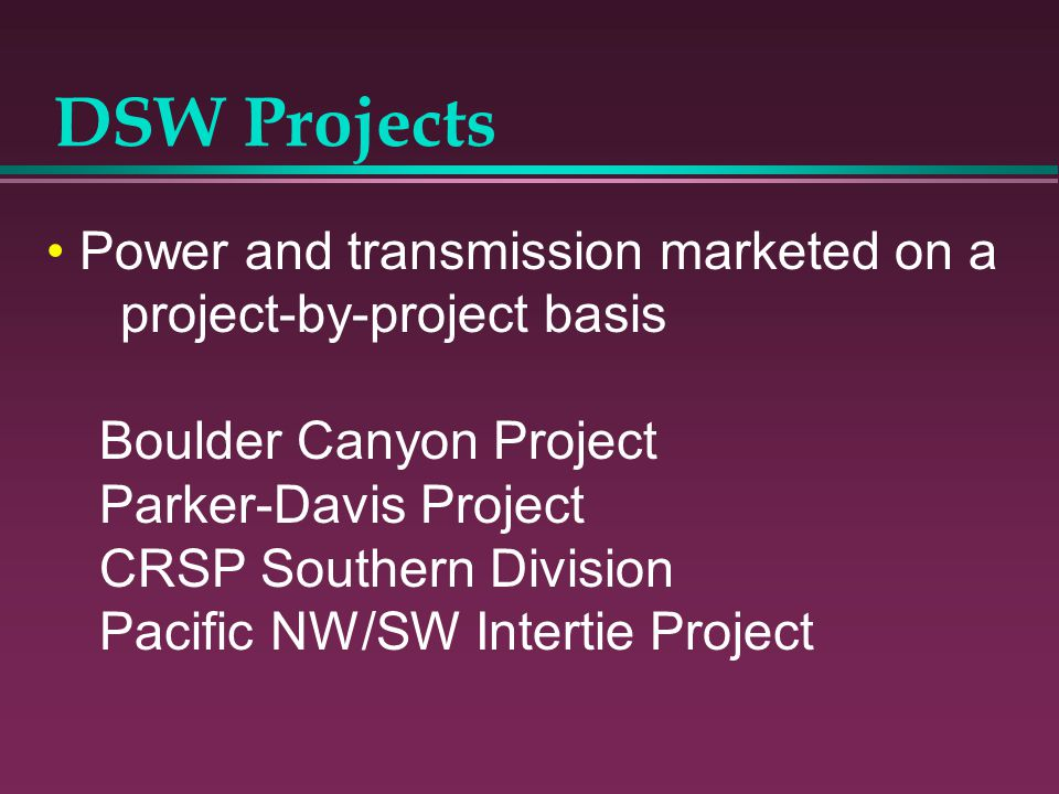 DSW Projects Power and transmission marketed on a