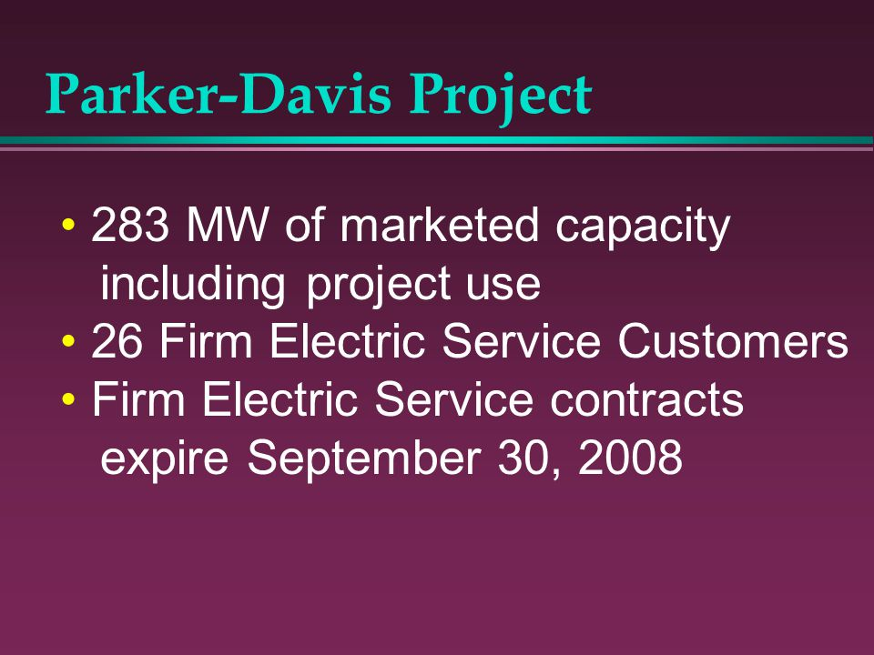 Parker-Davis Project 283 MW of marketed capacity including project use