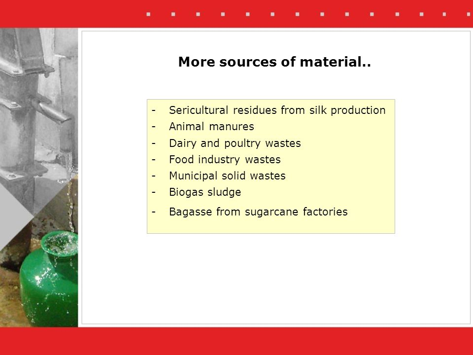 More sources of material..