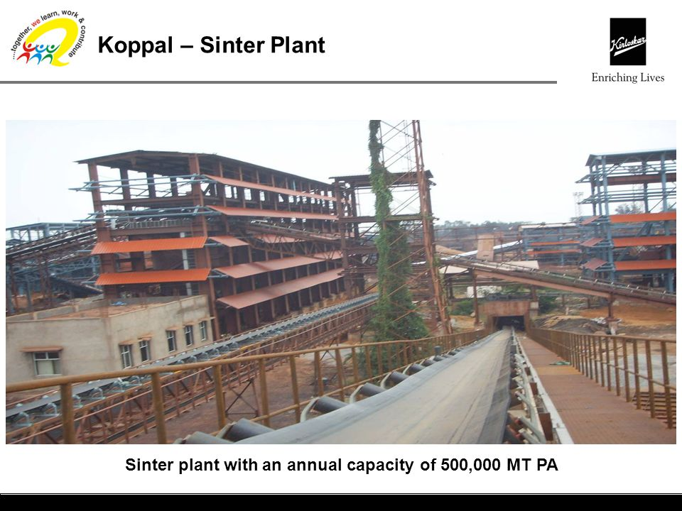 Sinter plant with an annual capacity of 500,000 MT PA