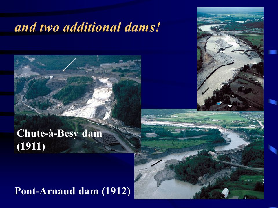 and two additional dams!