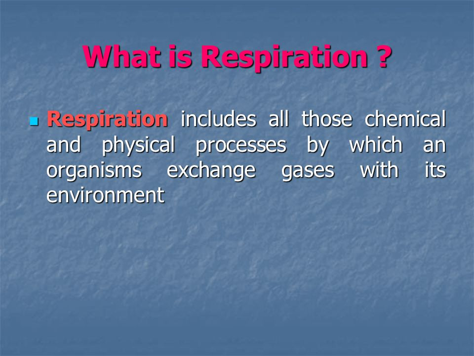 What is Respiration .