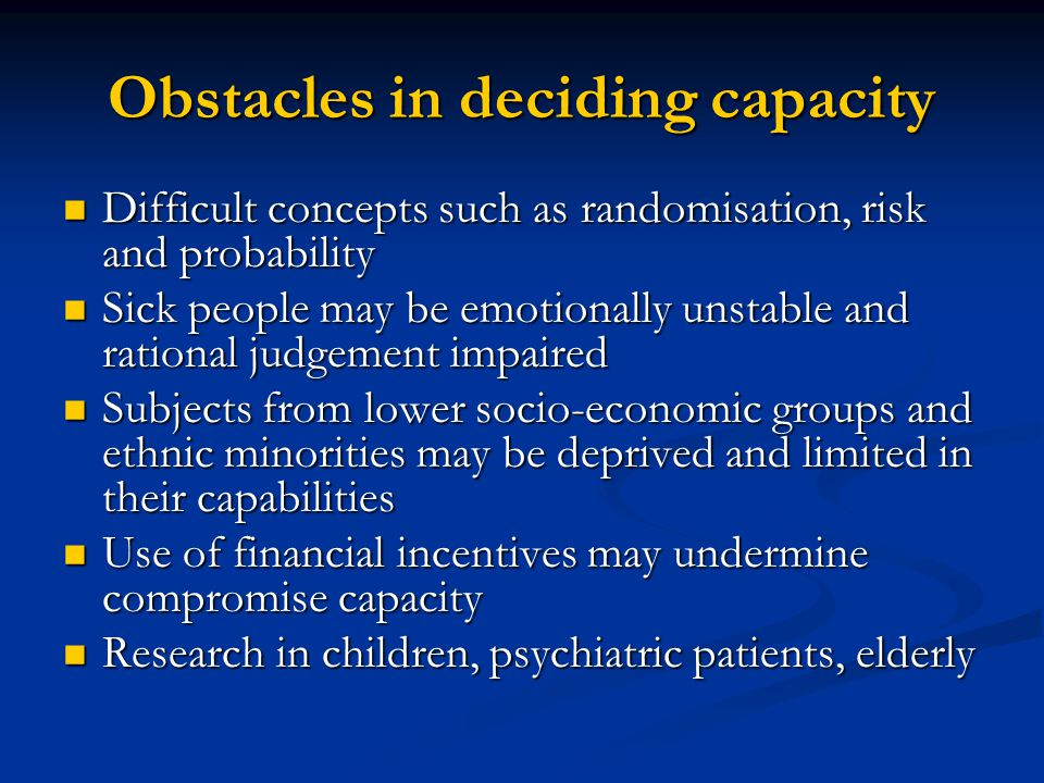 Obstacles in deciding capacity