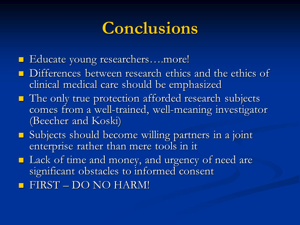 Conclusions Educate young researchers….more!