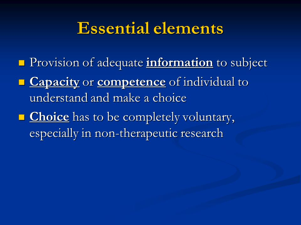 Essential elements Provision of adequate information to subject