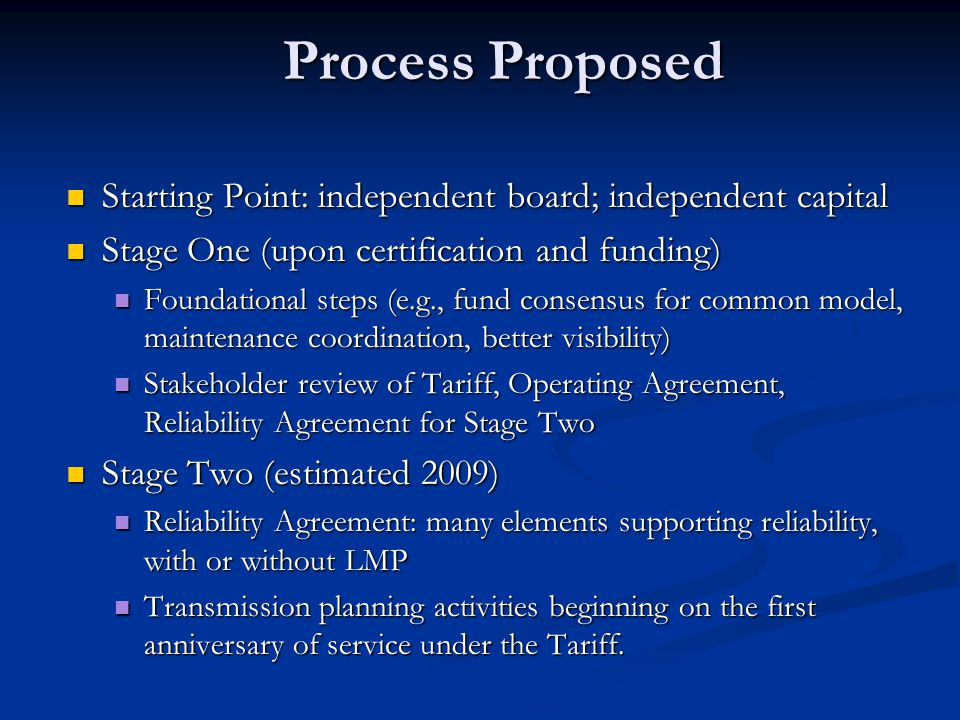 Process Proposed Starting Point: independent board; independent capital. Stage One (upon certification and funding)