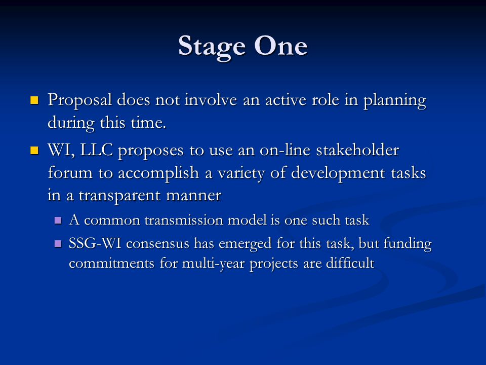 Stage One Proposal does not involve an active role in planning during this time.