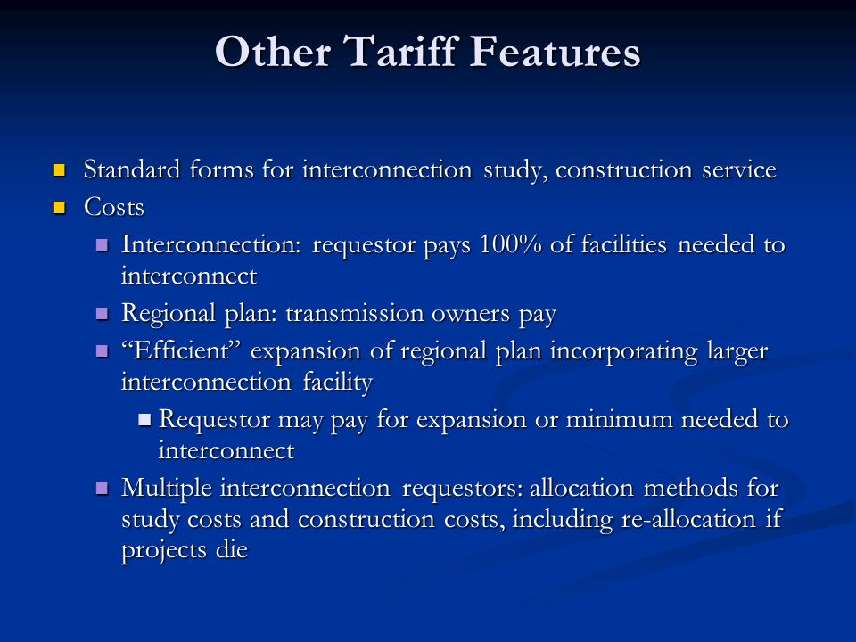 Other Tariff Features Standard forms for interconnection study, construction service. Costs.