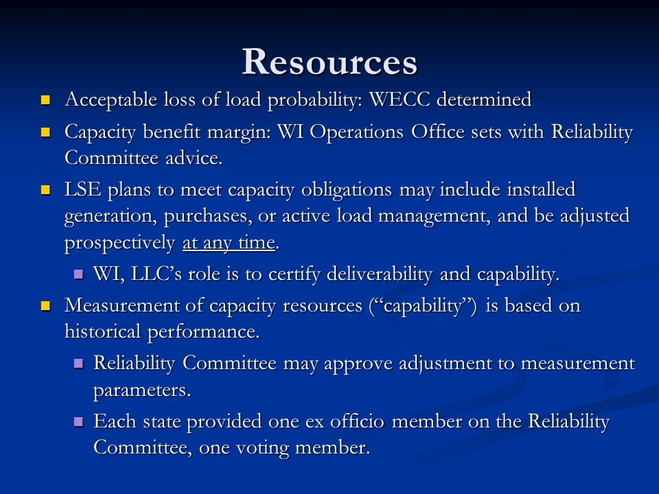 Resources Acceptable loss of load probability: WECC determined