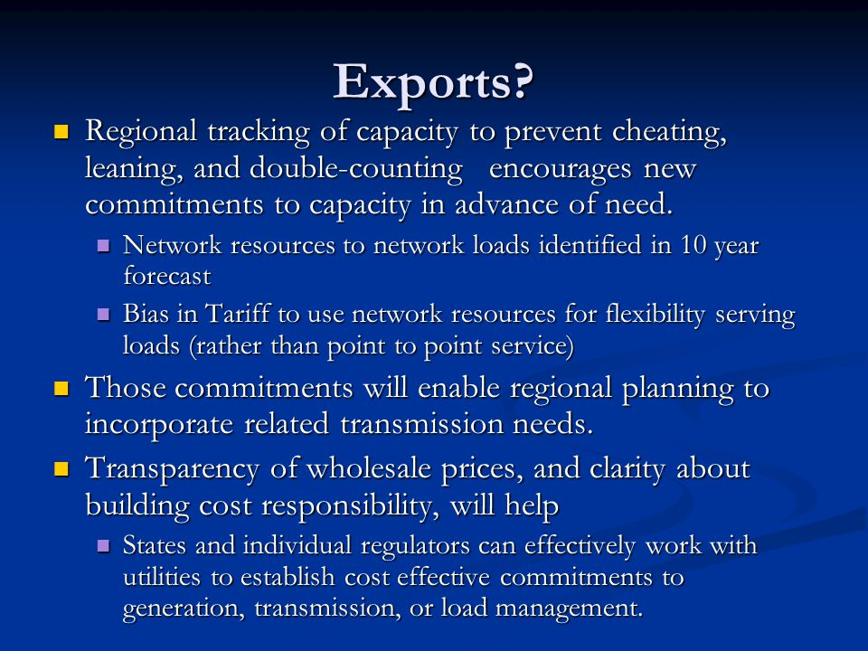 Exports Regional tracking of capacity to prevent cheating, leaning, and double-counting encourages new commitments to capacity in advance of need.
