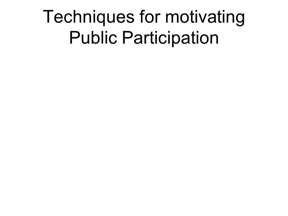 Techniques for motivating Public Participation