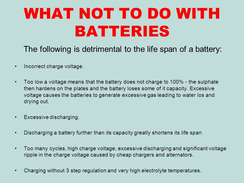 WHAT NOT TO DO WITH BATTERIES