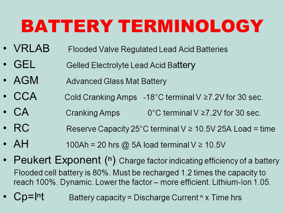 BATTERY TERMINOLOGY VRLAB Flooded Valve Regulated Lead Acid Batteries