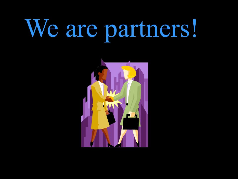 We are partners!