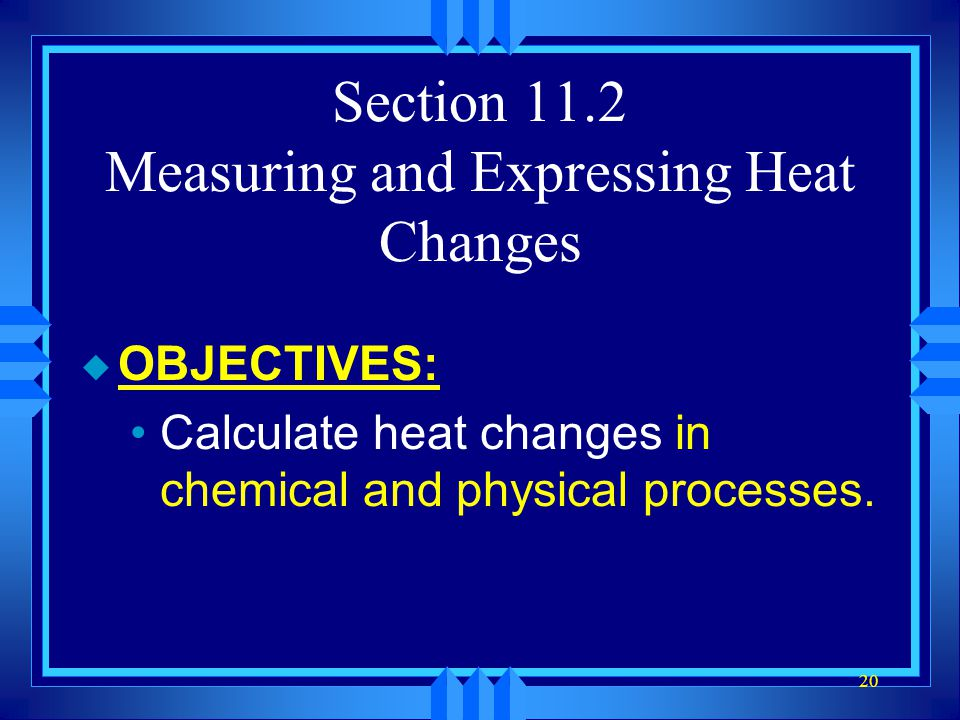 Section 11.2 Measuring and Expressing Heat Changes