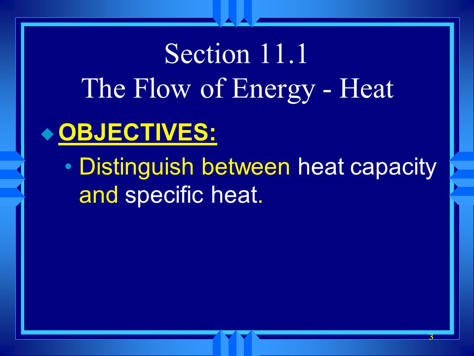 Section 11.1 The Flow of Energy - Heat