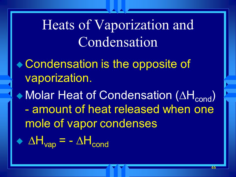 Heats of Vaporization and Condensation