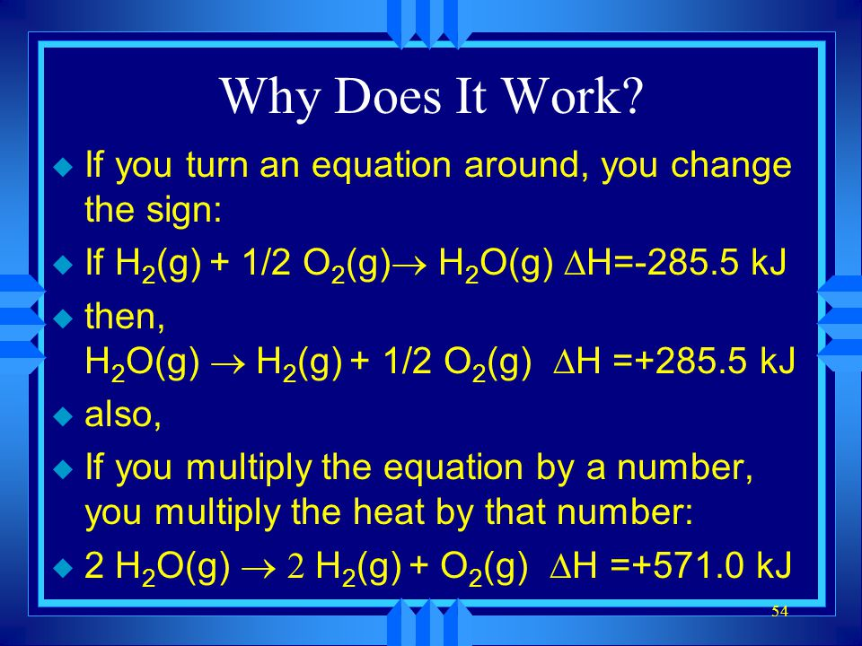 Why Does It Work If you turn an equation around, you change the sign: