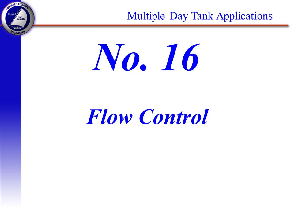 Multiple Day Tank Applications