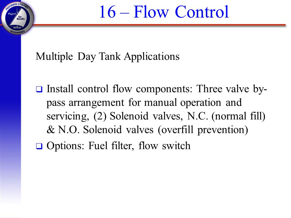 16 – Flow Control Multiple Day Tank Applications