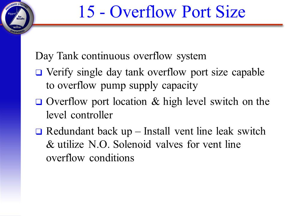 15 - Overflow Port Size Day Tank continuous overflow system