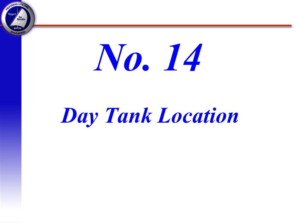 No. 14 Day Tank Location