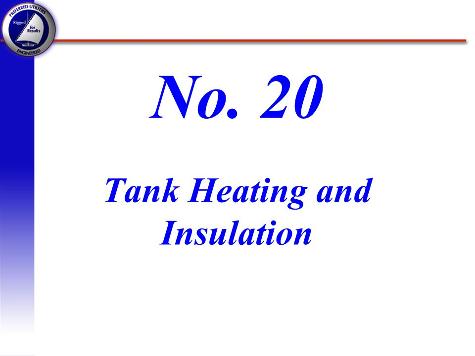 Tank Heating and Insulation