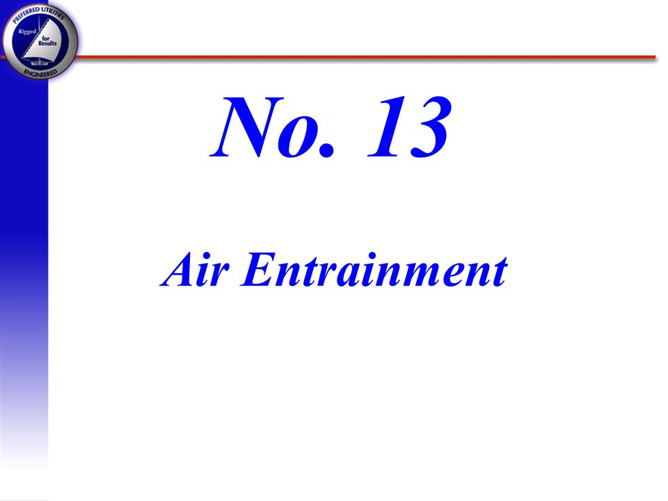 No. 13 Air Entrainment