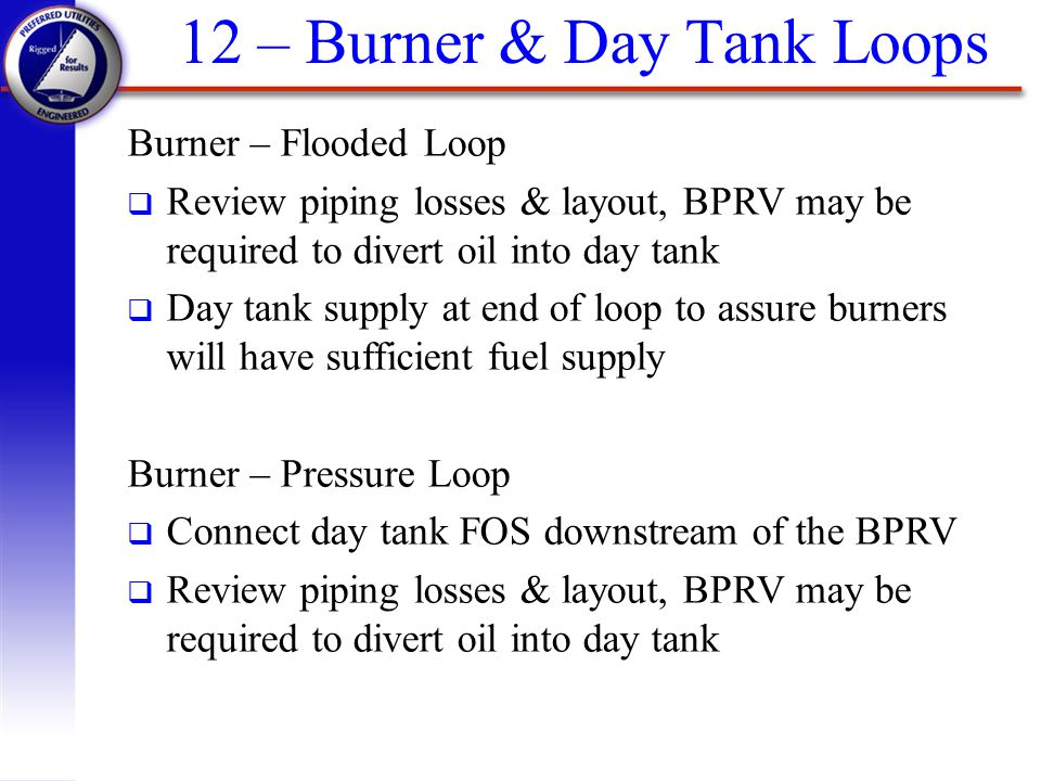 12 – Burner & Day Tank Loops