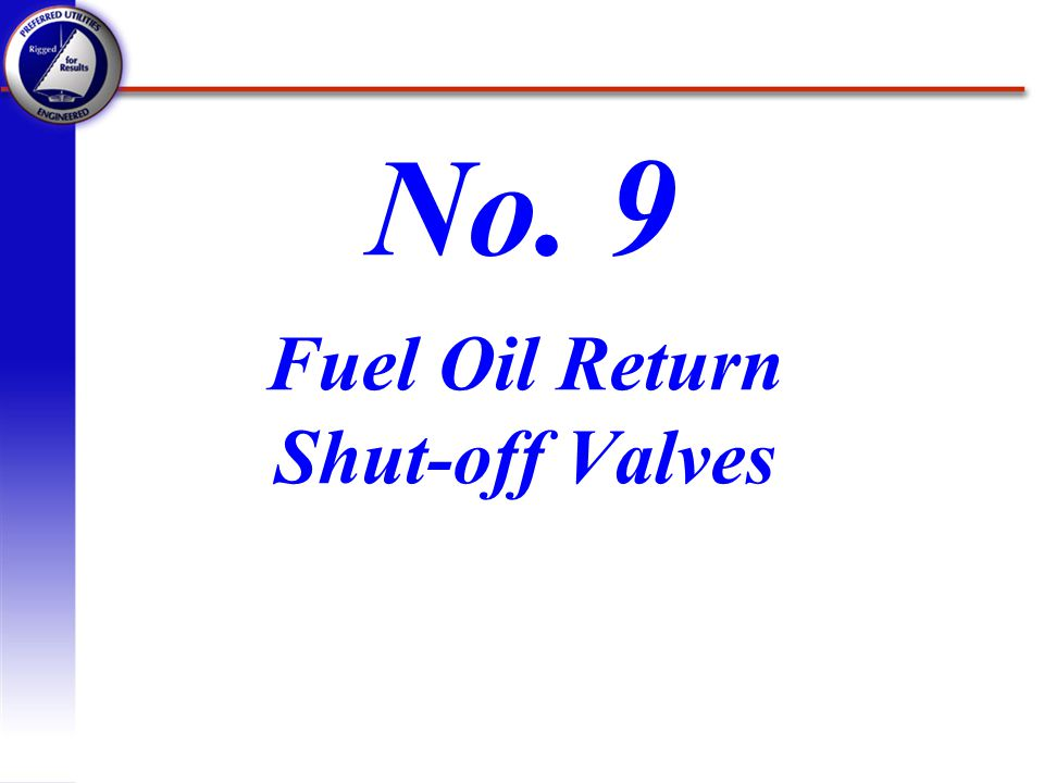 Fuel Oil Return Shut-off Valves