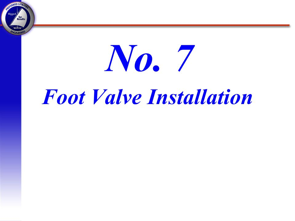 Foot Valve Installation