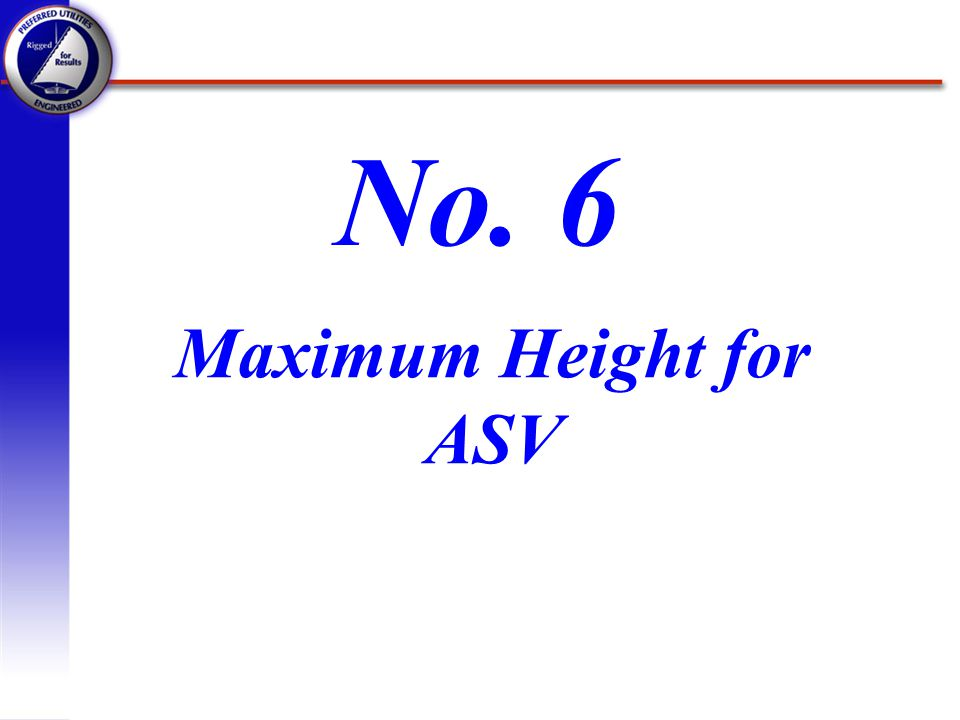 No. 6 Maximum Height for ASV