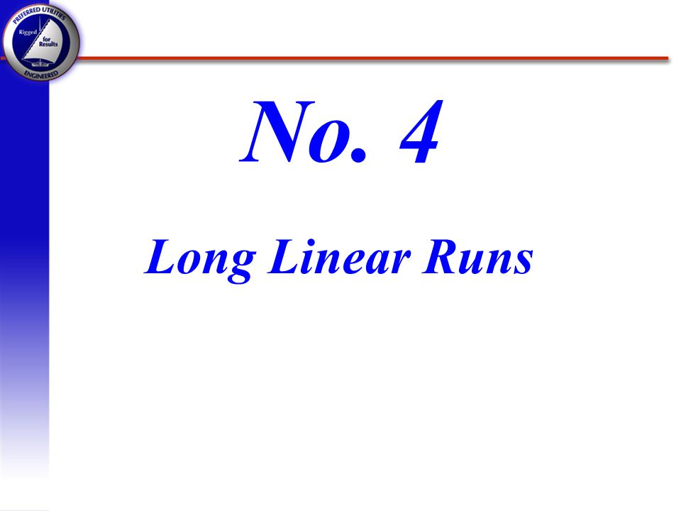 No. 4 Long Linear Runs