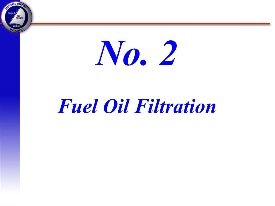 No. 2 Fuel Oil Filtration
