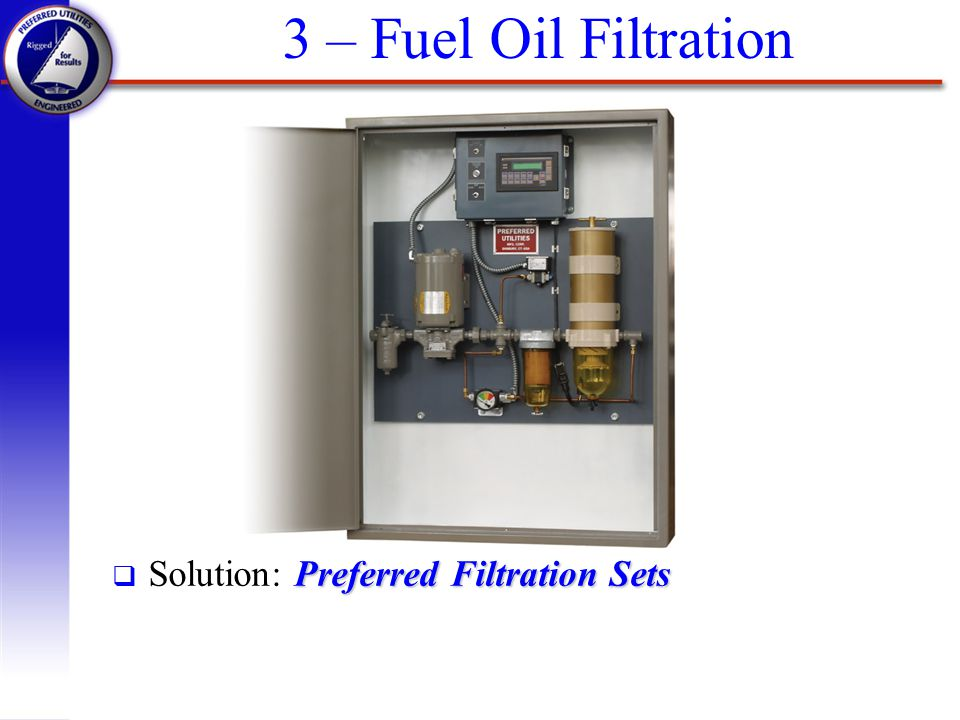 3 – Fuel Oil Filtration Solution: Preferred Filtration Sets