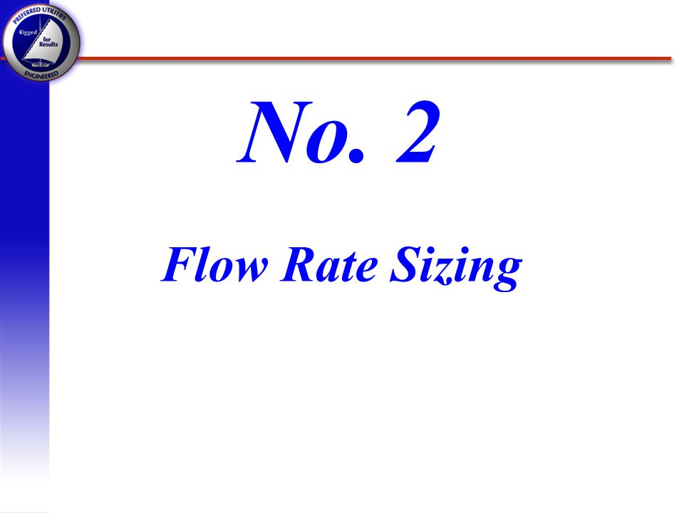 No. 2 Flow Rate Sizing