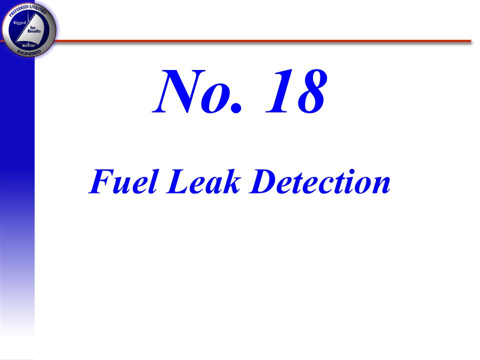 No. 18 Fuel Leak Detection