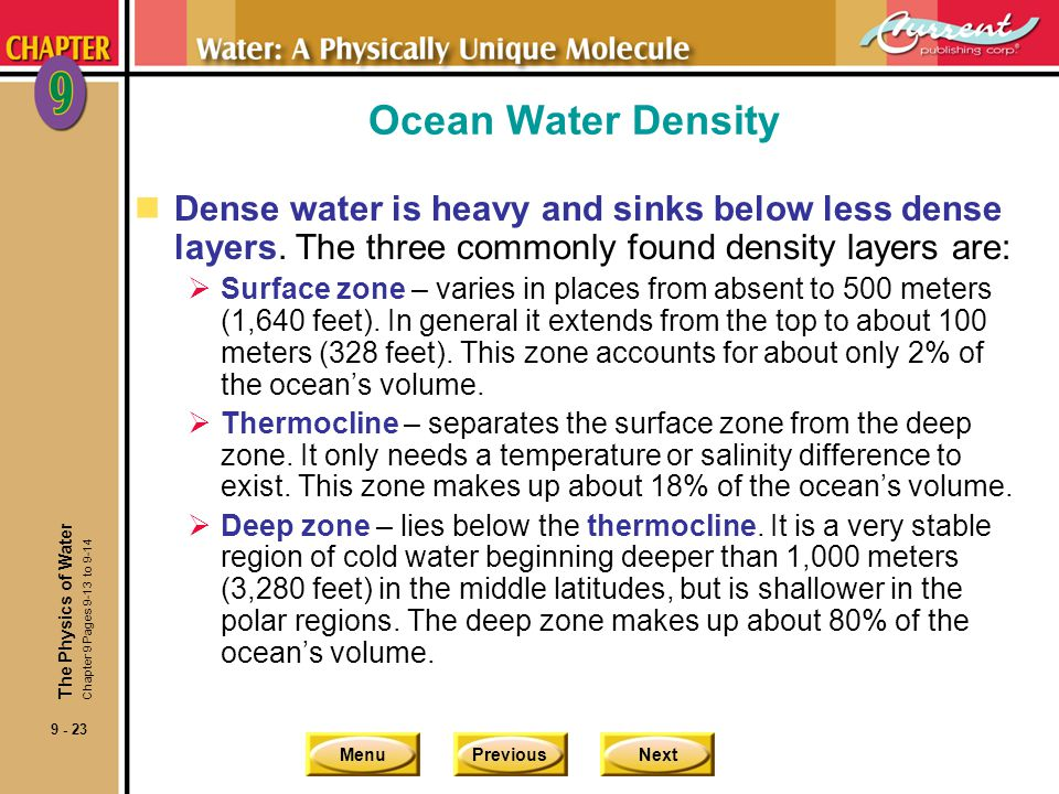 Ocean Water Density Dense water is heavy and sinks below less dense layers. The three commonly found density layers are: