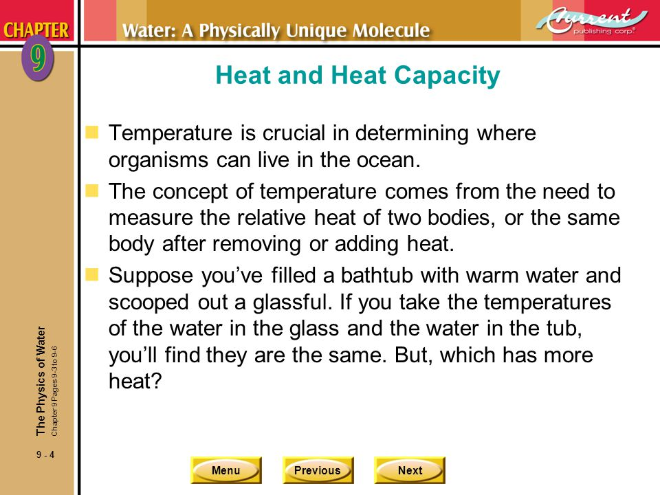 Heat and Heat Capacity Temperature is crucial in determining where organisms can live in the ocean.